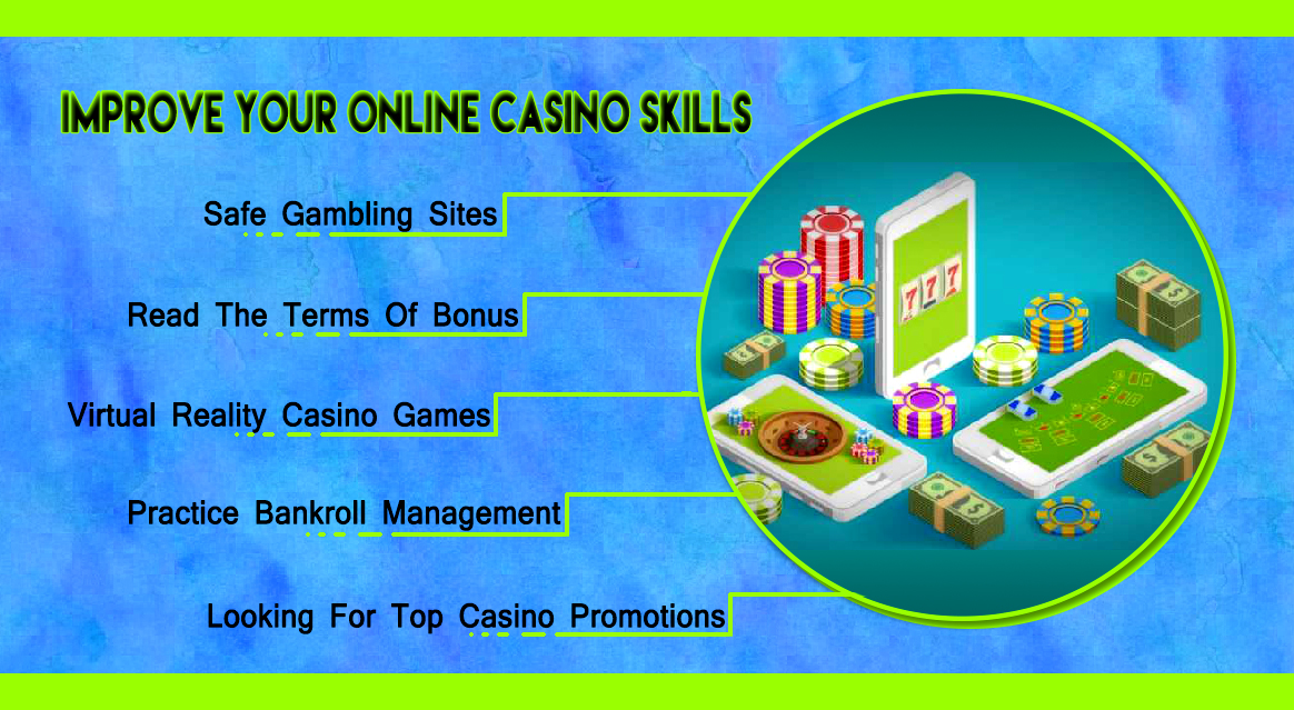 How To Improve Your Online Casino Skills?